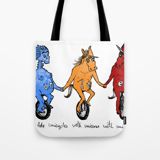 unite! and ride unicycles with unicorns with unibrows! Tote Bag