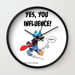 YES, YOU INFLUENCE! Wall Clock