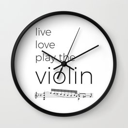 Live, love, play the violin Wall Clock