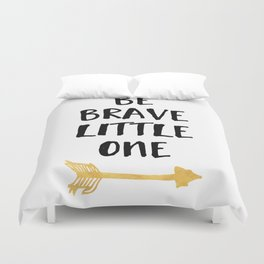 BE BRAVE LITTLE ONE Kids Typography Quote Duvet Cover