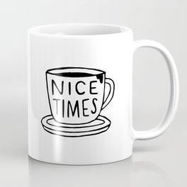 Nice Times Coffee Coffee Mug