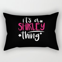 Shirley Thing Gifts for Shirley Rectangular Pillow