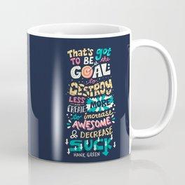 Increase Awesome, Decrease Suck Coffee Mug