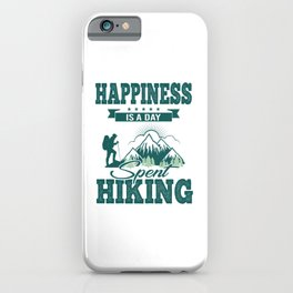 Happiness Is A Day Spent Hiking gr iPhone Case