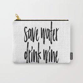 Save Water Drink Wine Carry-All Pouch