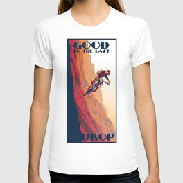 retro mountain bike poster: good to the last drop T-shirt