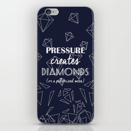 Pressure Creates Diamonds iPhone Skin