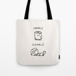 Inhale Exhale Toilet Paper Tote Bag