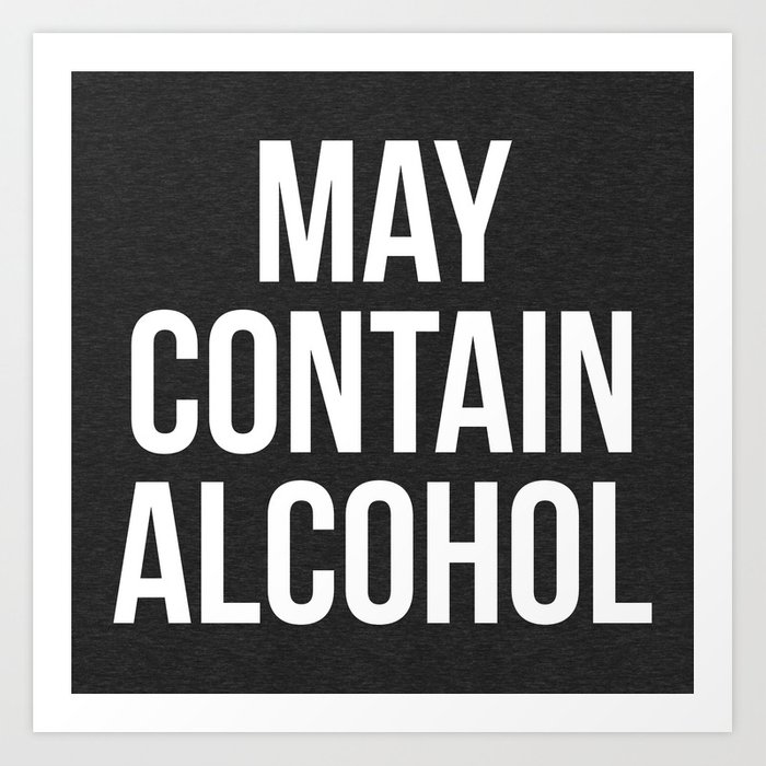 May Contain Alcohol Funny Quote Kunstdrucke