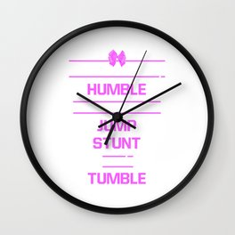 Hard to Stay Humble When Jump Stunt and Tumble T-Shirt Wall Clock