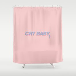 CRY BABY Shower Curtain