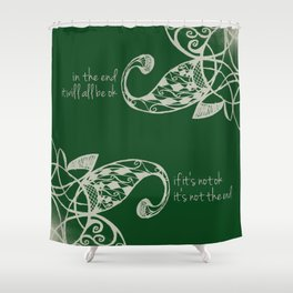 In the End Shower Curtain