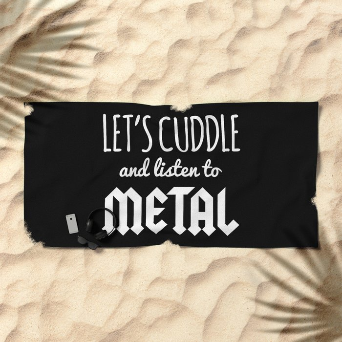 Cuddle Listen To Metal Music Quote Beach Towel