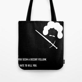 You Seem A Decent Fellow Tote Bag