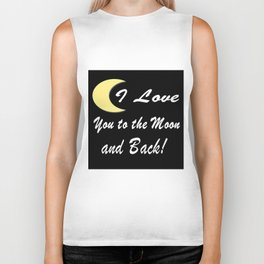 I Love You To The Moon And Back! Great Love, Graphic Design Biker Tank