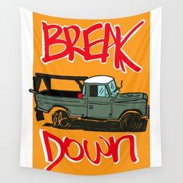 BREAK IT DOWN Wall Tapestry