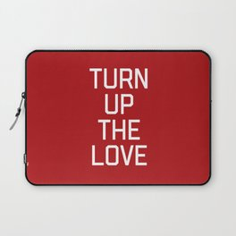 Turn Up The Love Quote Laptop Sleeve