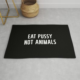 Eat Pussy Not Animals Rug