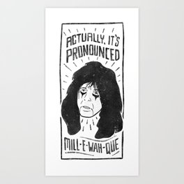mill e wah que Art Print