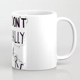 Dude i don't really care tumblr design Coffee Mug