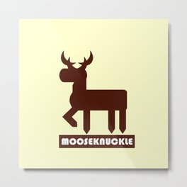 Mooseknuckle Metal Print