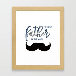 Best father #4 in the world | Father's day Framed Art Print