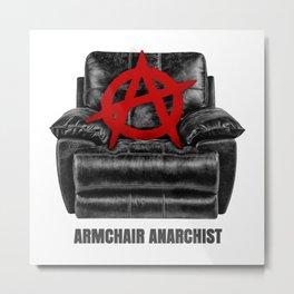 armchair anarchist Metal Print