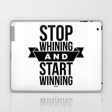 Stop whining an start winning Laptop & iPad Skin