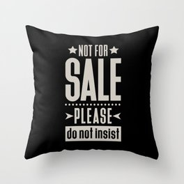 Not for Sale! Throw Pillow