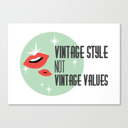 Vintage Style not Values midcentury retro pin up Canvas Print