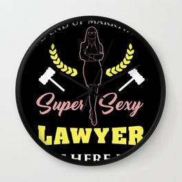 I Never Dreamed I'd End Up Marrying A Sexy Lawyer But Here I Am Living The Dream Wall Clock