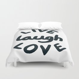 Live, Laugh, Love Duvet Cover