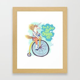 Have A Nice Day The Unicorn Way Framed Art Print