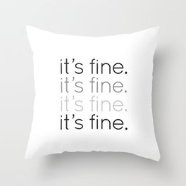 it's fine. Throw Pillow