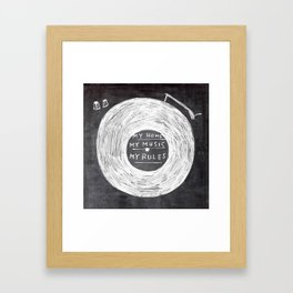 my home, my music, my rules Framed Art Print
