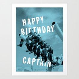 Happy Birthday Captain! Art Print