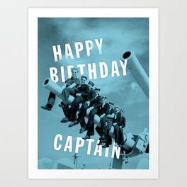 Happy Birthday Captain! Art Print