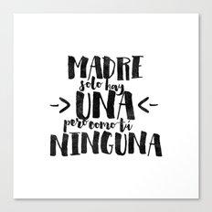 Madre sólo hay una Canvas Print