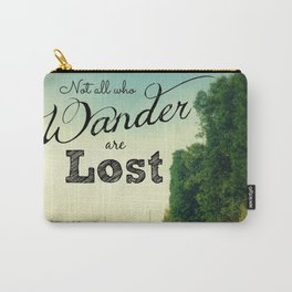 Those Who Wander are Not Lost Carry-All Pouch