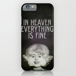 In Heaven Everything is Fine - Eraserhead iPhone Case
