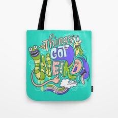 Things Got Weird. Tote Bag