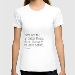 Better Things Ahead #minimalism #quotes #motivational T-shirt