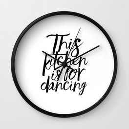 Kitchen Wall Art,This Kitchen Is For Dancing, Quote Prints,Typography Poster,Gift For Him Wall Clock
