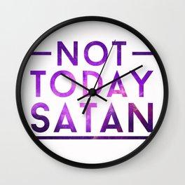 NOT TODAY SATAN Wall Clock