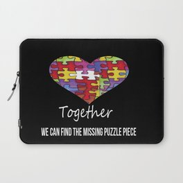 Together we can find the missing puzzle piece Laptop Sleeve