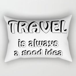 Travel is always a good idea Rectangular Pillow