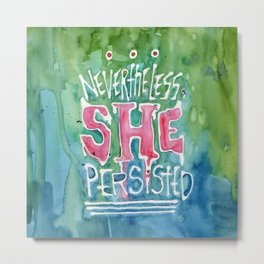 She Persisted Metal Print