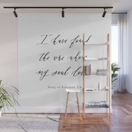 I Have Found the One Whom My Soul Loves — Song of Solomon 3:4 Wall Mural