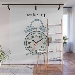 Wake up.NO Wall Mural