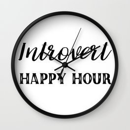 Introvert Happy Hour Wall Clock